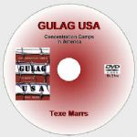 Gulag U.S.A, Concentration Camps in America Texe Marrs [DVD - 1h21m]